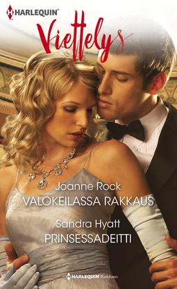 Hyatt, Sandra - Valokeilassa rakkaus / Prinsessadeitti, e-kirja