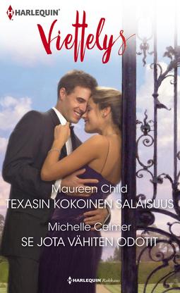Celmer, Michelle - Texasin kokoinen salaisuus / Se jota vähiten odotit, ebook
