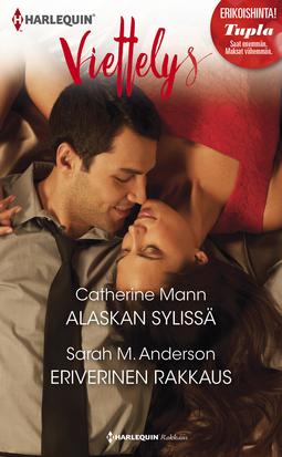 Anderson, Sarah M. - Alaskan sylissä / Eriverinen rakkaus, e-kirja
