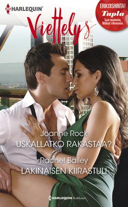 Bailey, Rachel - Uskallatko rakastaa? / Lakinaisen kiirastuli, e-kirja