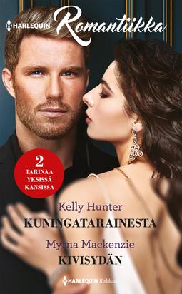 Hunter, Kelly - Kuningatarainesta / Kivisydän, e-kirja