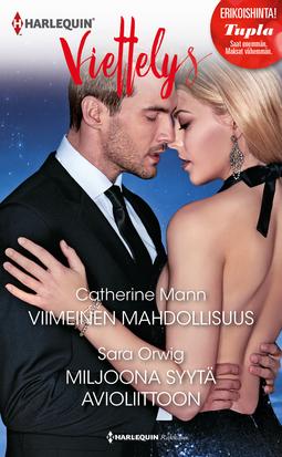 Mann, Catherine - Viimeinen mahdollisuus / Miljoona syytä avioliittoon, ebook