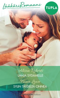 Lowe, Fiona - Lahja sydämelle / Sylin täydeltä onnea, e-kirja