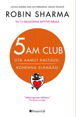 Sharma, Robin - 5 AM CLUB - Ota aamut haltuusi, kohenna elämääsi, e-kirja