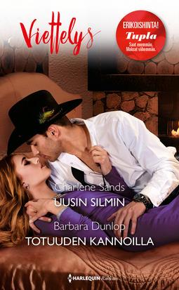 Dunlop, Barbara - Uusin silmin / Totuuden kannoilla, ebook