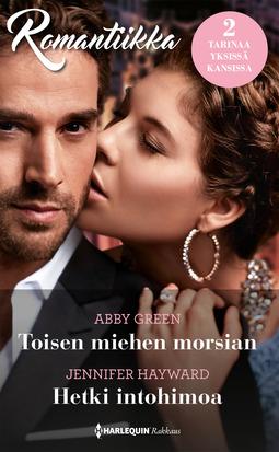 Green, Abby - Toisen miehen morsian / Hetki intohimoa, e-kirja