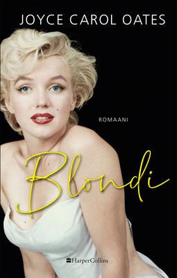 Oates, Joyce Carol - Blondi, e-kirja