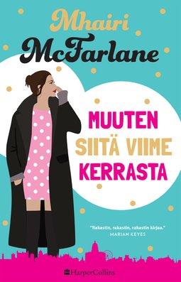 McFarlane, Mhairi - Muuten siitä viime kerrasta, e-kirja