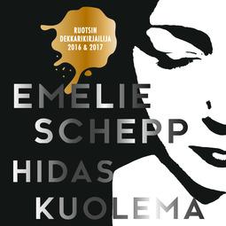Schepp, Emelie - Hidas kuolema, äänikirja