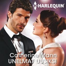 Mann, Catherine - Unelmat uusiksi, äänikirja