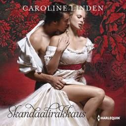 Linden, Caroline - Skandaalirakkaus, äänikirja