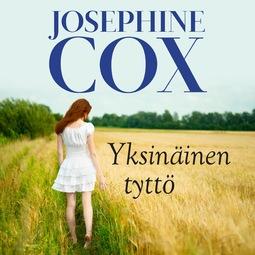 Cox, Josephine - Yksinäinen tyttö, äänikirja