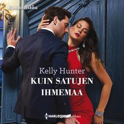 Hunter, Kelly - Kuin satujen ihmemaa, äänikirja
