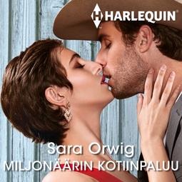 Orwig, Sara - Miljonäärin kotiinpaluu, äänikirja
