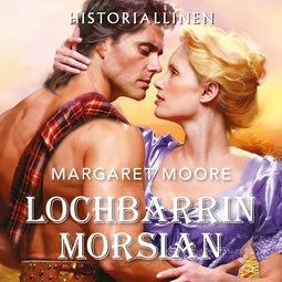 Moore, Margaret - Lochbarrin morsian, äänikirja