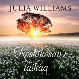 Williams, Julia - Keskikesän taikaa, audiobook
