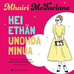 McFarlane, Mhairi - Hei ethän unohda minua, äänikirja