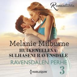 Milburne, Melanie - Huikenteleva sulhaseni Ravensdale, äänikirja