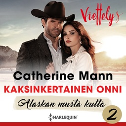 Mann, Catherine - Kaksinkertainen onni, äänikirja