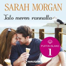 Morgan, Sarah - Talo meren rannalla, äänikirja