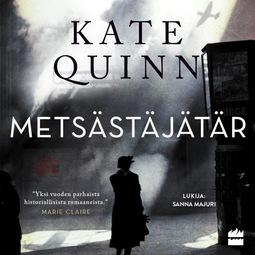 Quinn, Kate - Metsästäjätär, äänikirja