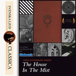 Green, Anna Katharine - The house in the Mist, audiobook