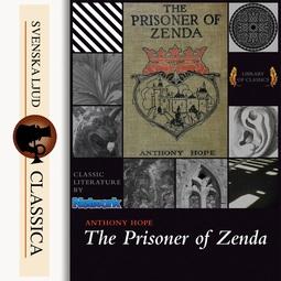 Hope, Anthony - The Prisoner of Zenda, audiobook