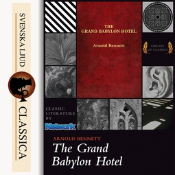 Bennet, Arnold - The Grand Babylon Hotel, audiobook