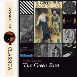 Wallace, Edgar - The Green Rust, audiobook