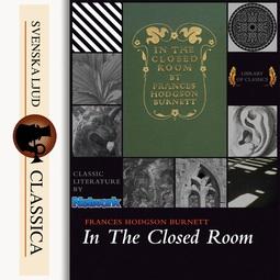 Burnett, Frances Hodgson - In the Closed Room, audiobook