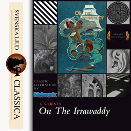 Henty, G. A. - On the Irrawaddy: A Story of the First Burmese War, audiobook
