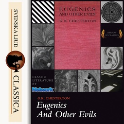 Chesterton, G.K. - Eugenics and Other Evils, audiobook
