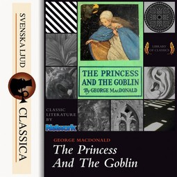 Macdonald, George - The Princess and the Goblin, audiobook