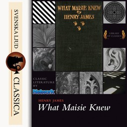 James, Henry - What Maisie Knew, audiobook