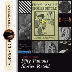 Baldwin, James - Fifty Famous Stories Retold, audiobook