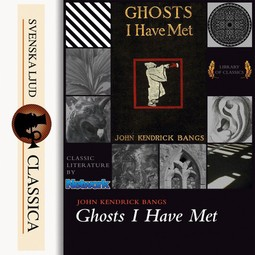 Bangs, John Kendrick - Ghosts I have Met and Some Others, audiobook