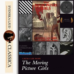 Hope, Laura Lee - The Moving Picture Girls, audiobook