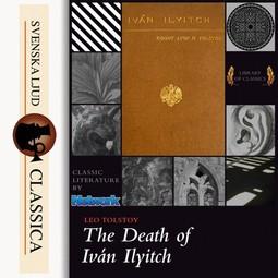 Tolstoj, Leo - The Death of Ivan Ilyitch, audiobook
