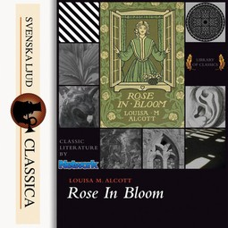 Alcott, Louisa May - Rose in Bloom, audiobook