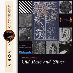 Reed, Myrtle - Old Rose and Silver, audiobook