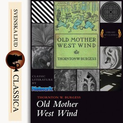 Burgess, Thornton W. - Old Mother West Wind, audiobook