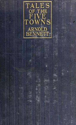 Bennet, Arnold - Tales of the Five Towns, ebook