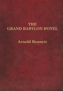 Bennet, Arnold - The Grand Babylon Hotel, ebook