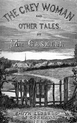 Gaskell, Elizabeth Cleghorn - The Grey Woman, ebook