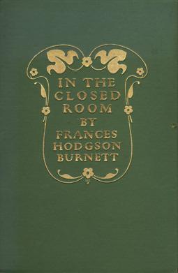 Burnett, Frances Hodgson - In the Closed Room, ebook