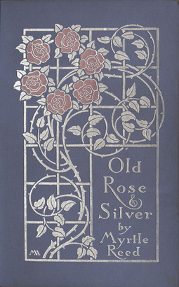 Reed, Myrtle - Old Rose and Silver, ebook