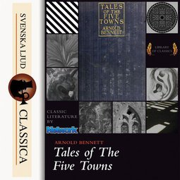 Bennet, Arnold - Tales of the Five Towns, audiobook