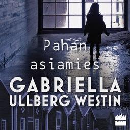Westin, Gabriella Ullberg - Pahan asiamies, äänikirja