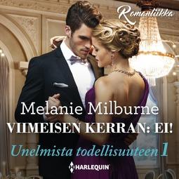 Milburne, Melanie - Viimeisen kerran: ei!, äänikirja