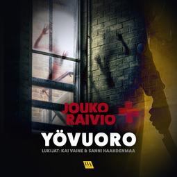 Raivio, Jouko - Yövuoro, audiobook